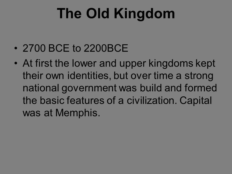 The Old Kingdom 2700 BCE to 2200BCE