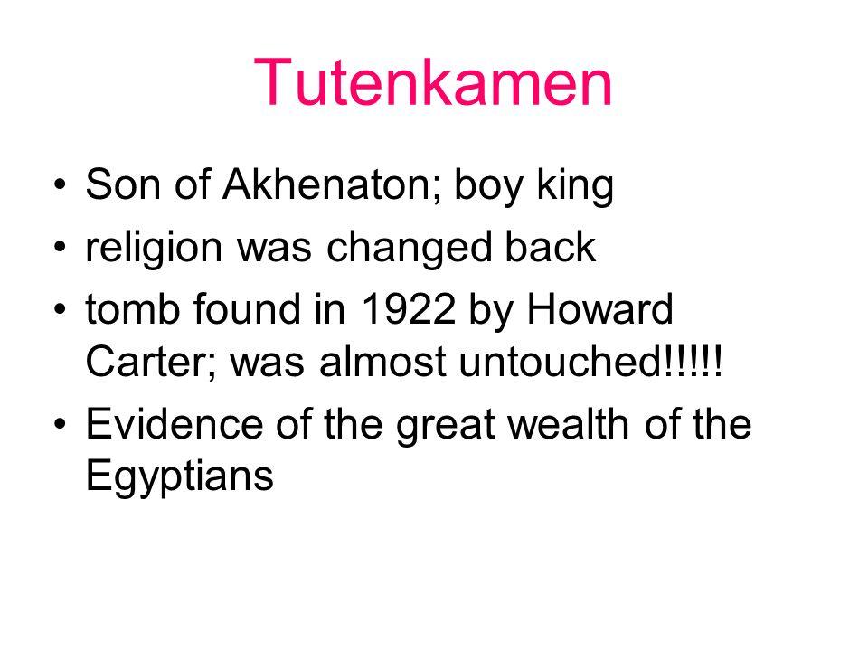 Tutenkamen Son of Akhenaton; boy king religion was changed back