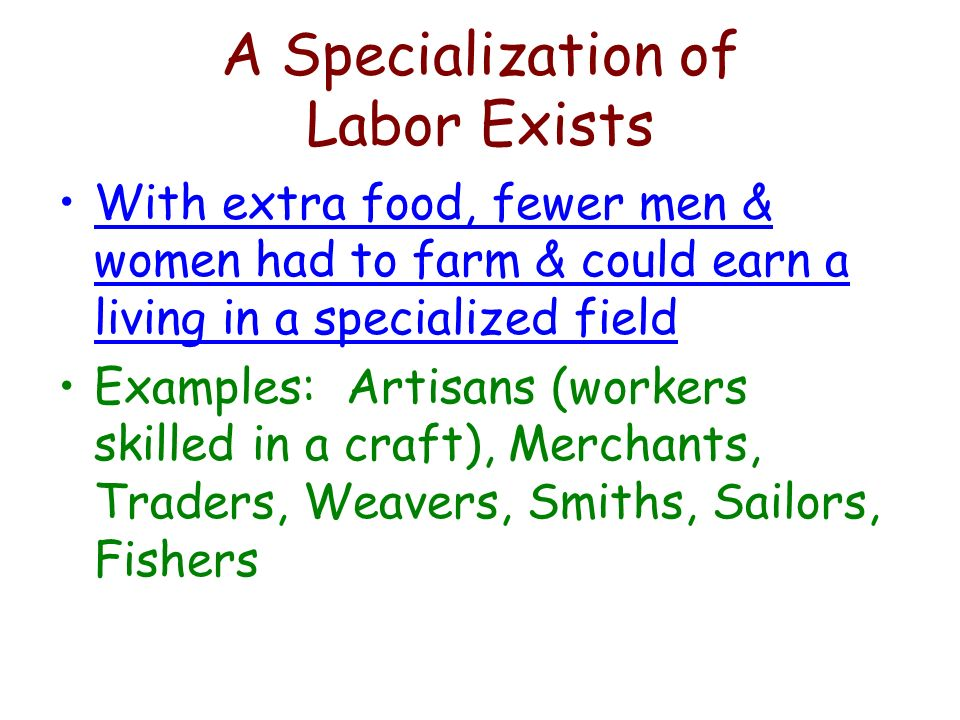 A Specialization of Labor Exists