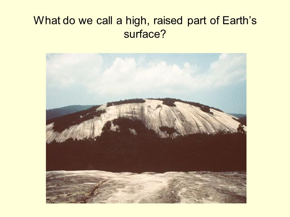 What do we call a high, raised part of Earth's surface