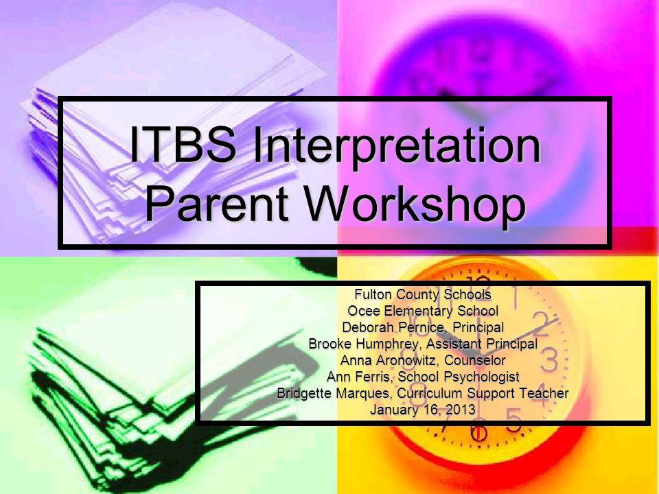 ITBS Interpretation Parent Workshop