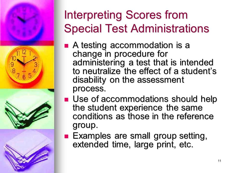 Interpreting Scores from Special Test Administrations