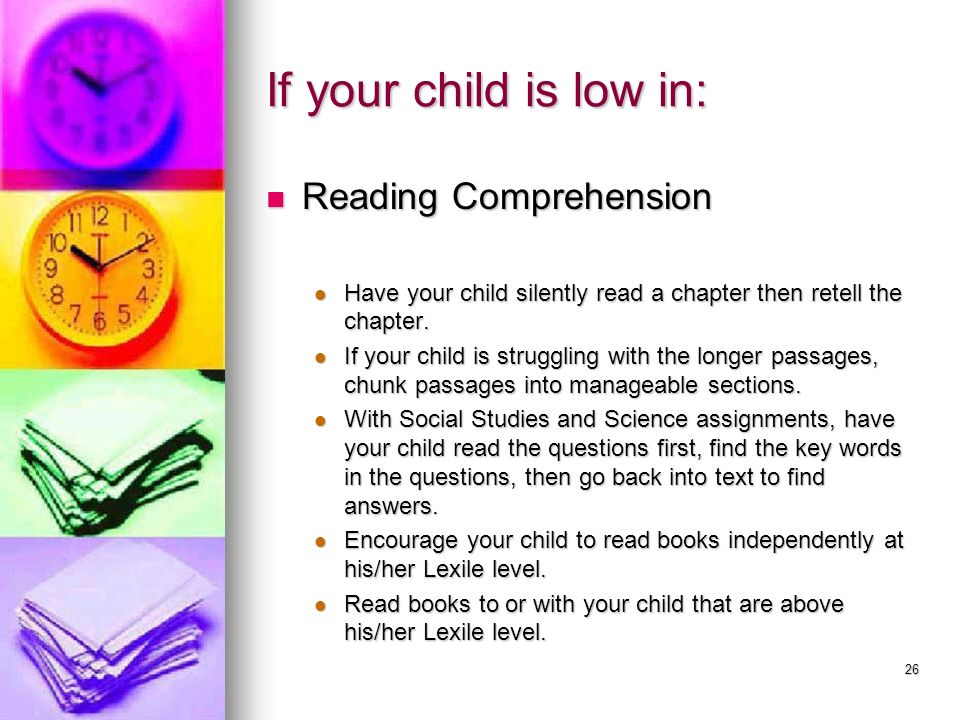If your child is low in: Reading Comprehension