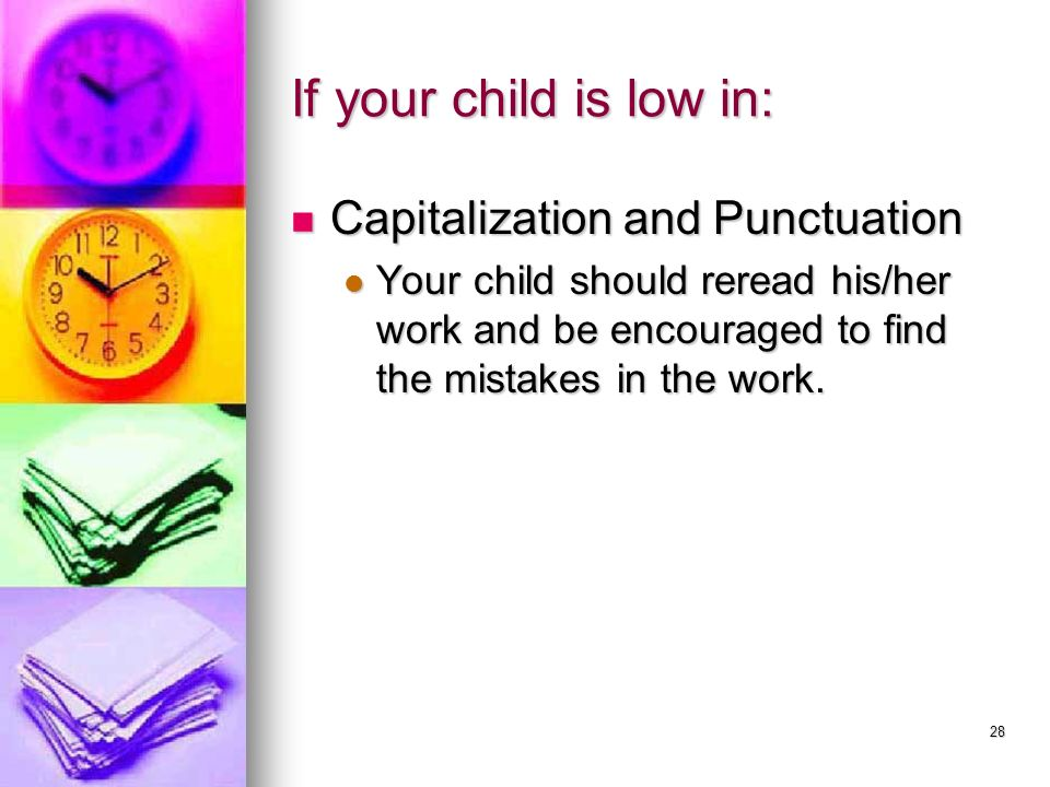 If your child is low in: Capitalization and Punctuation