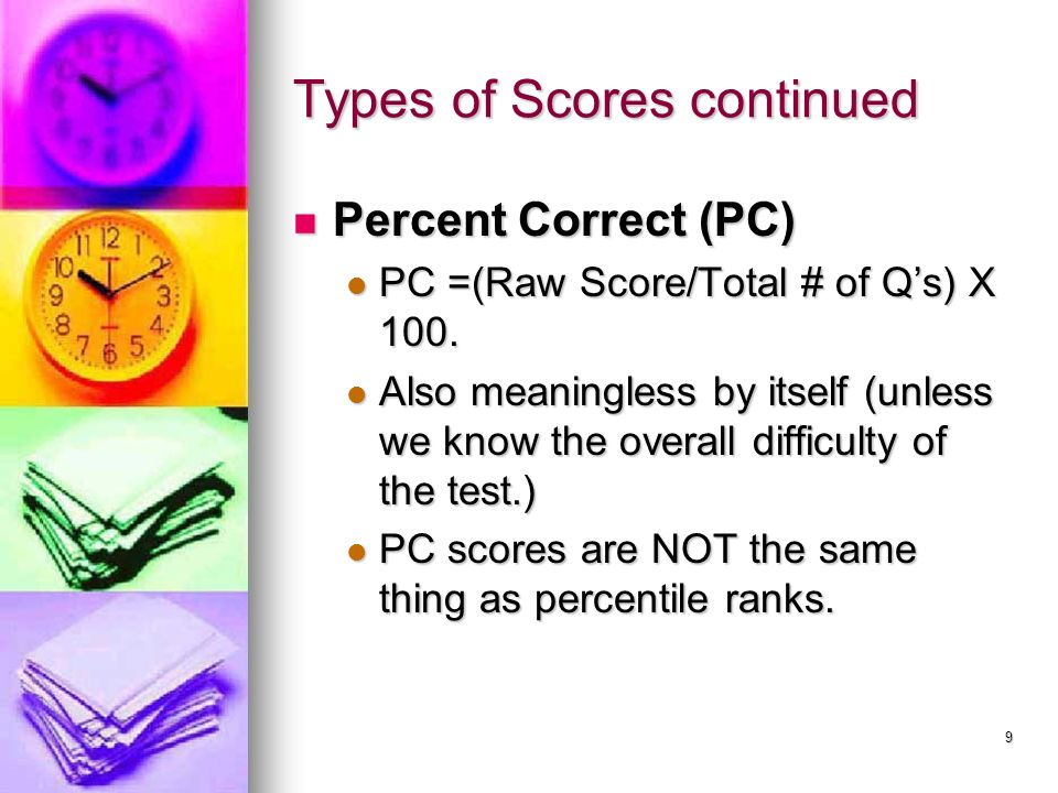 Types of Scores continued