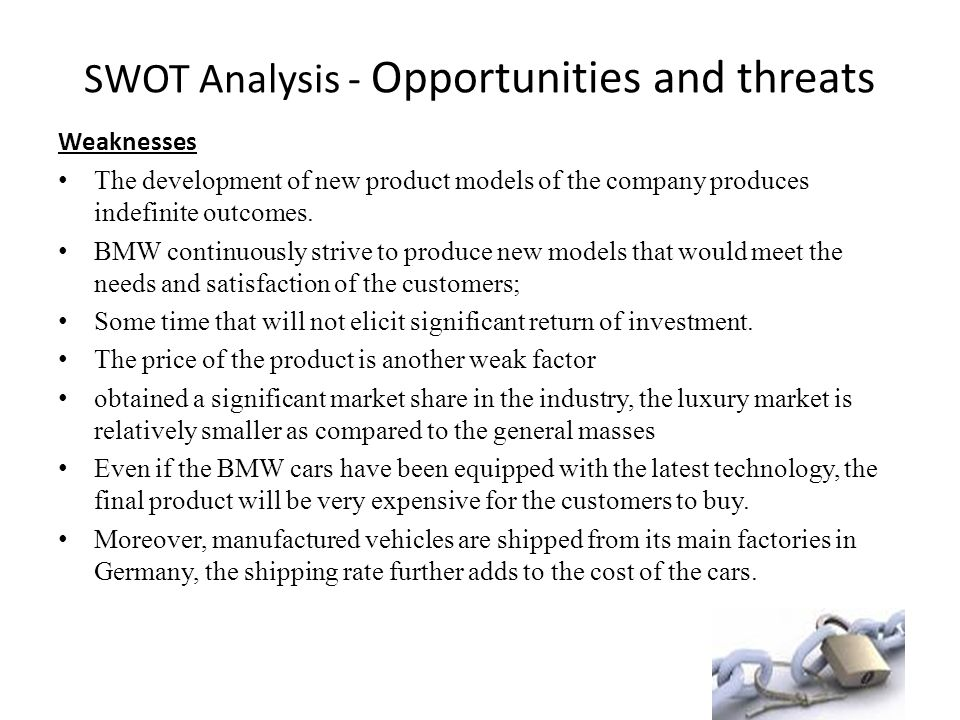 free bmw swot analysis Bmw has advertised their cars to consumers through media and film industry greatly over the years showing that their cars are built for all classes.