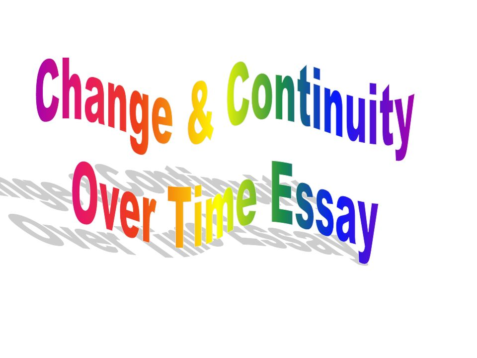 change in continuity essay Check out our top free essays on change and continuity essays on russian labor systems to help you write your own essay.