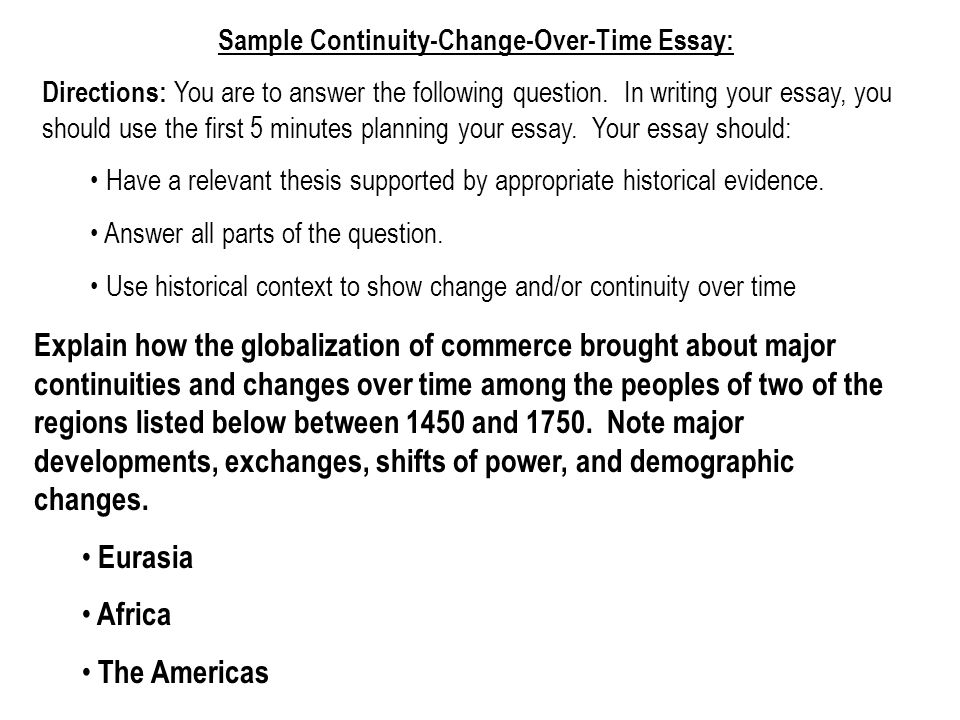 change and continuity over time essay russia How to write about change and continuity over time (ccot)  in a ccot  essay you need to identify the patterns (or big picture) for a theme during a  specific.