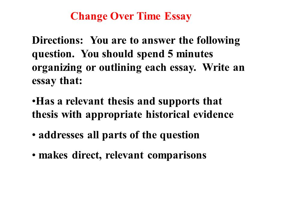 changing with time essay Changes in education essay  education has kept changing due to the need  changes in education range from simple and less costly approaches to costly and time.
