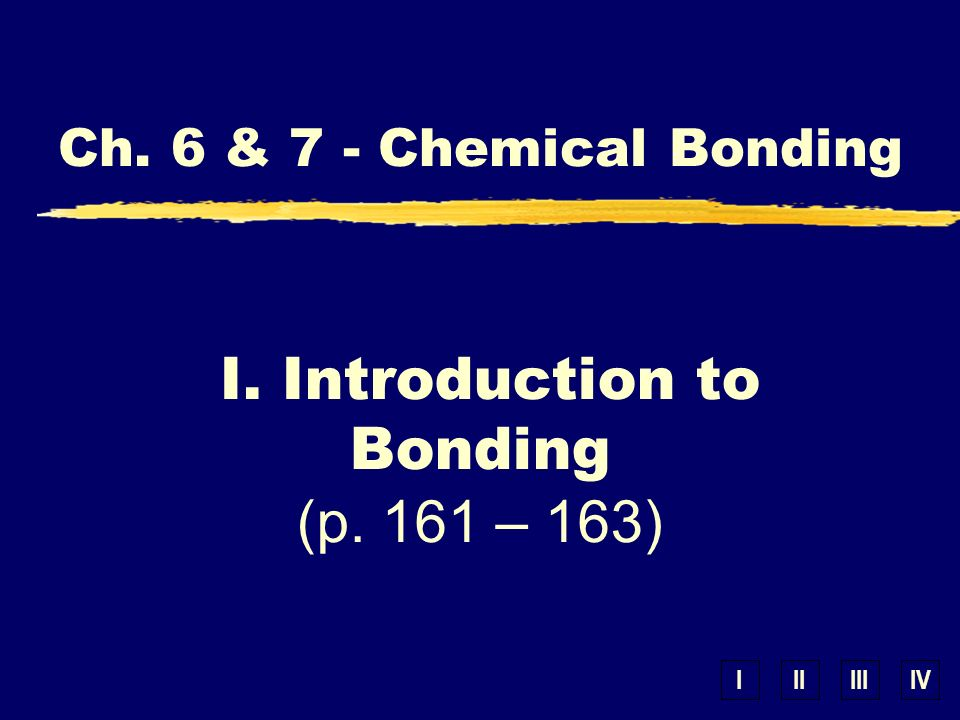 I. Introduction to Bonding (p. 161 – 163)