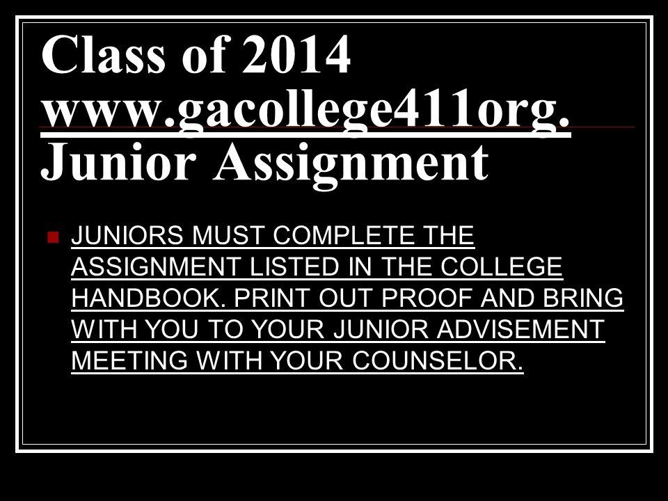 Class of 2014 www.gacollege411org. Junior Assignment