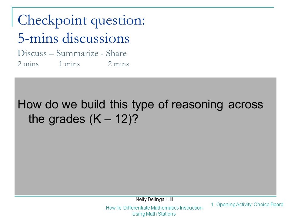 Checkpoint question: 5-mins discussions Discuss – Summarize - Share 2 mins 1 mins 2 mins