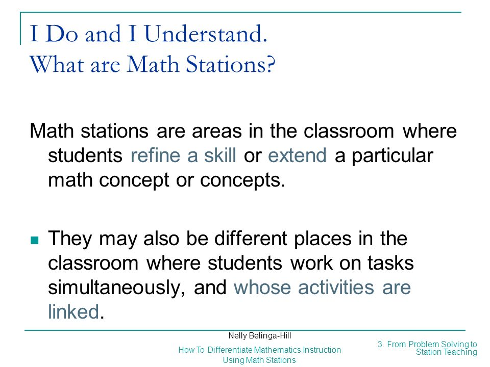 I Do and I Understand. What are Math Stations