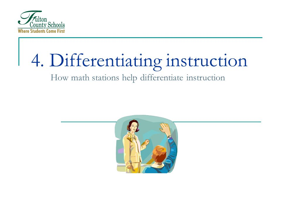 4. Differentiating instruction How math stations help differentiate instruction