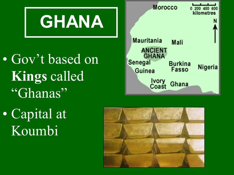 GHANA Gov't based on Kings called Ghanas Capital at Koumbi