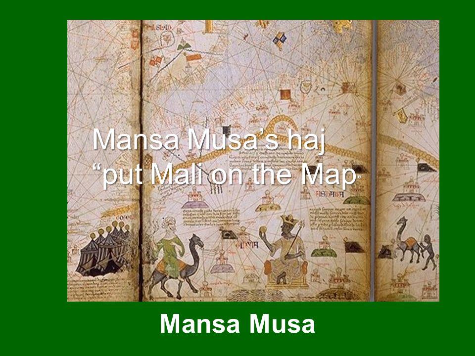 Mansa Musa's haj put Mali on the Map