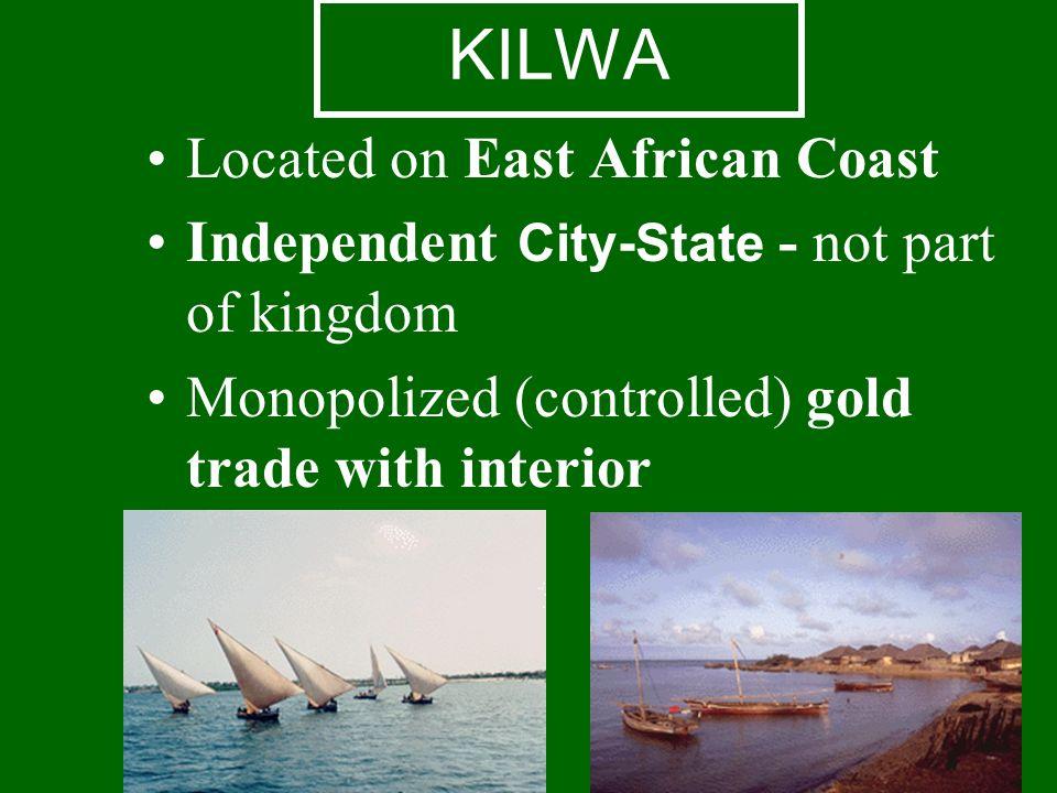 KILWA Located on East African Coast