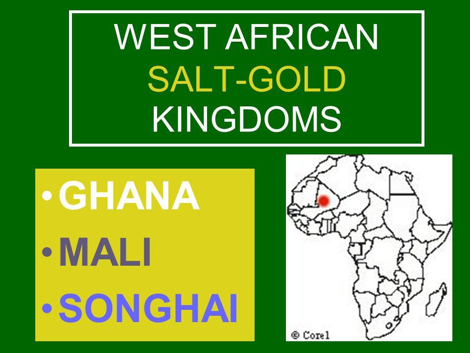 WEST AFRICAN SALT-GOLD KINGDOMS