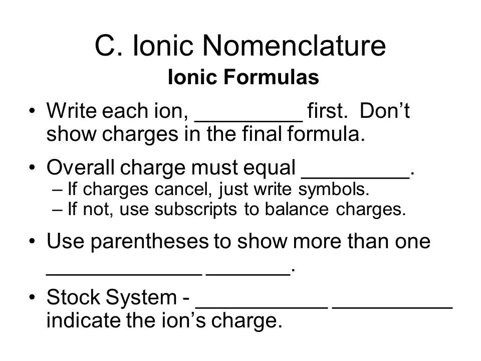 C. Ionic Nomenclature Ionic Formulas