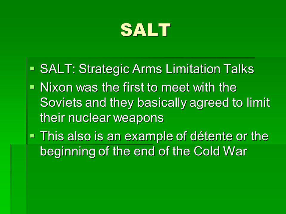 SALT SALT: Strategic Arms Limitation Talks