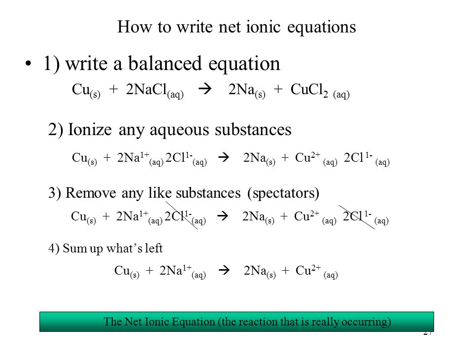 write the net ionic equation B net-ionic equations chemistry 110 a) write a balanced equation for the reactants given b) include the physical states for all reagents: assume that all reactions.
