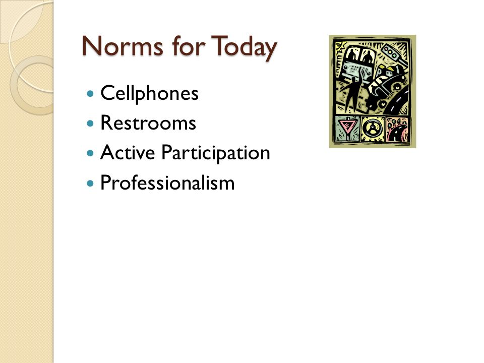 Norms for Today Cellphones Restrooms Active Participation