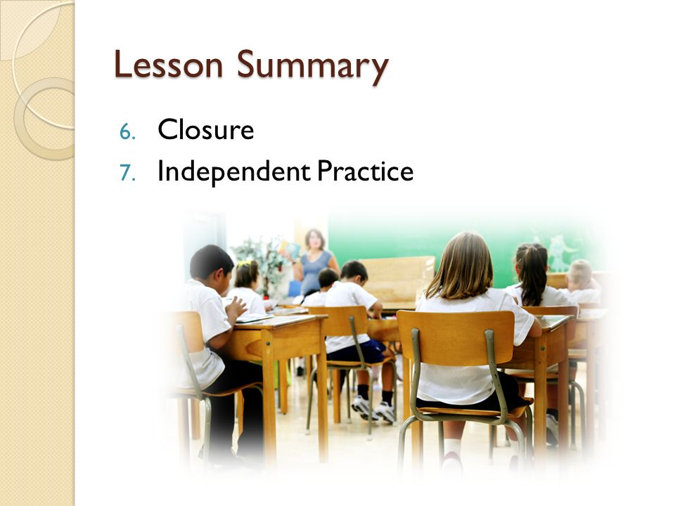 Lesson Summary Closure Independent Practice