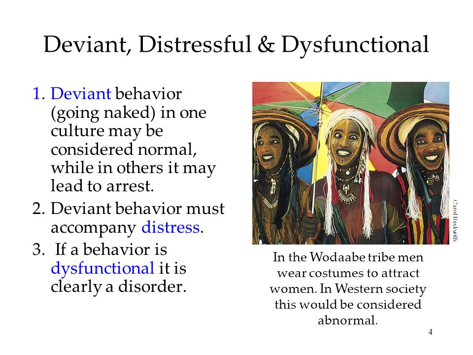 Deviant, Distressful & Dysfunctional