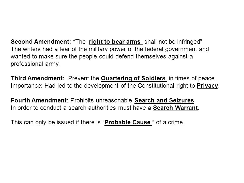 Second Amendment: The right to bear arms shall not be infringed