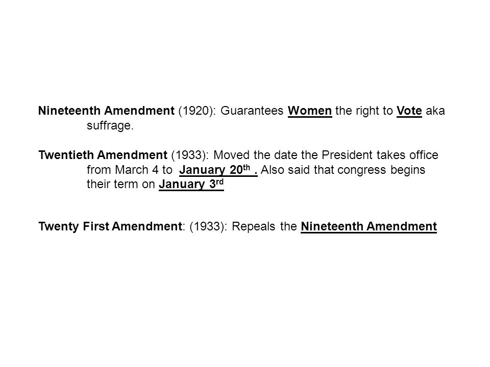 Nineteenth Amendment (1920): Guarantees Women the right to Vote aka