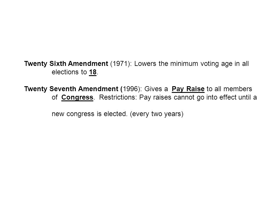 Twenty Sixth Amendment (1971): Lowers the minimum voting age in all