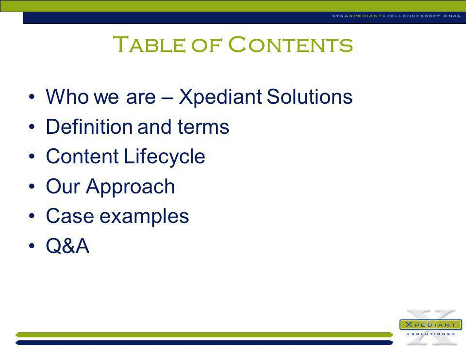Table of Contents Who we are – Xpediant Solutions Definition and terms