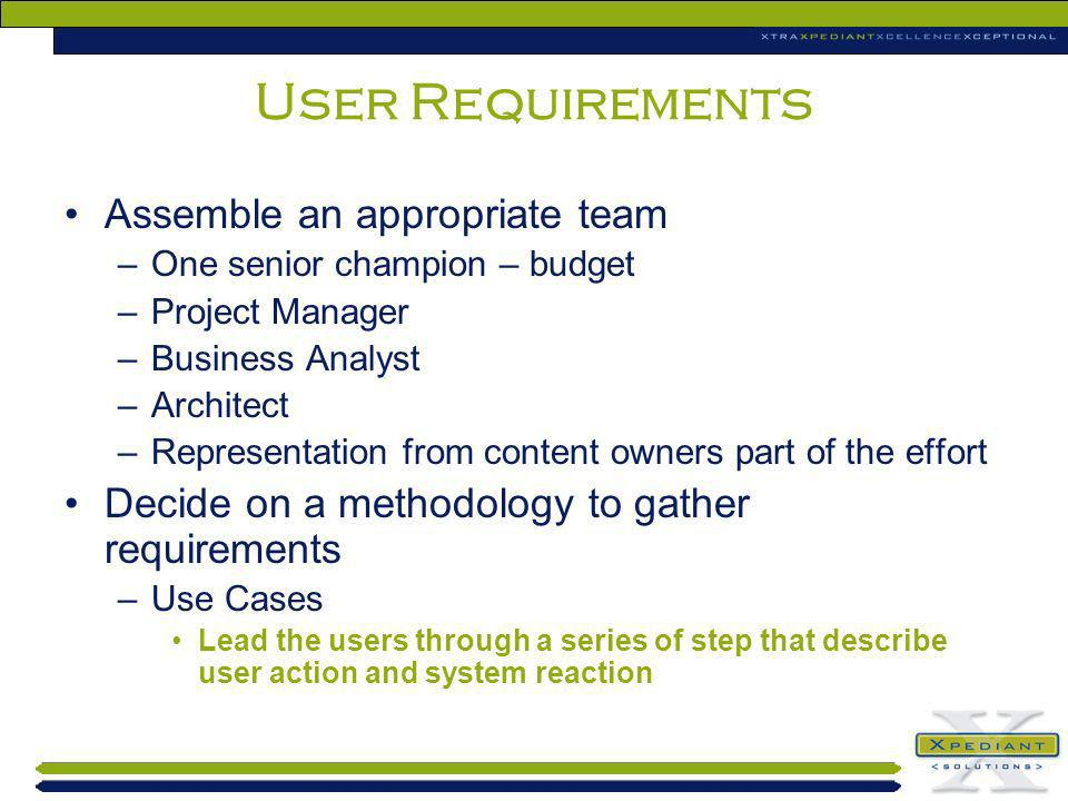 User Requirements Assemble an appropriate team