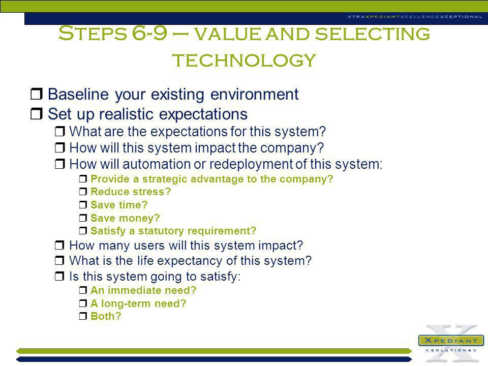 Steps 6-9 – value and selecting technology