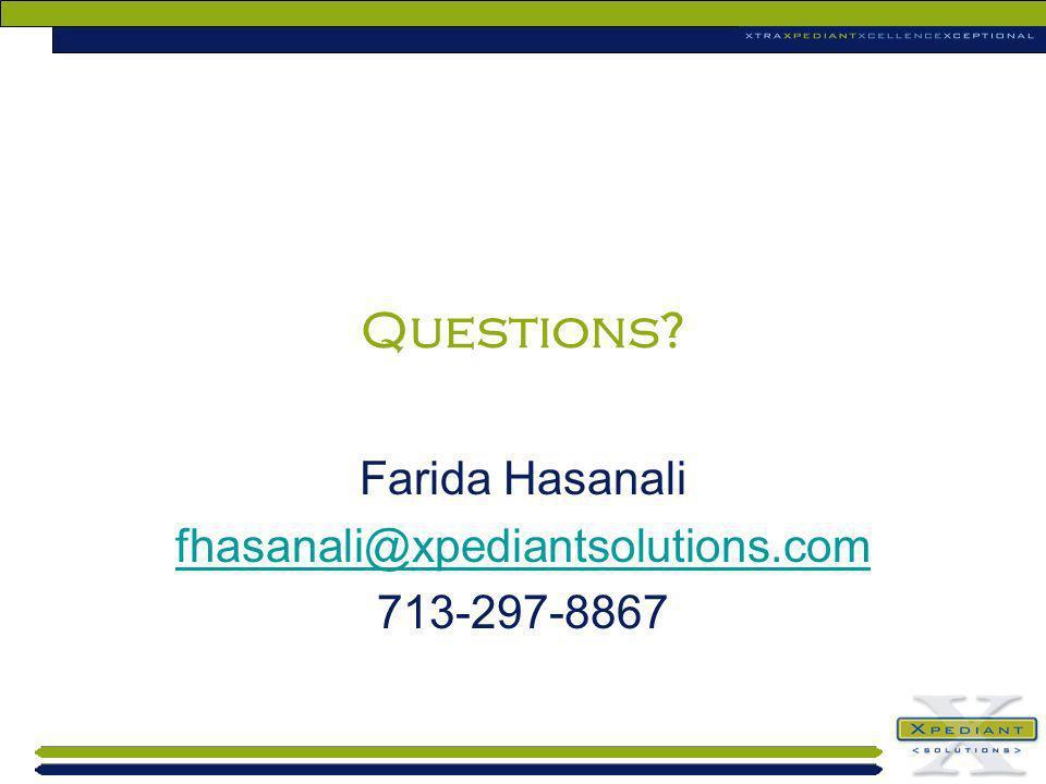 Farida Hasanali fhasanali@xpediantsolutions.com 713-297-8867