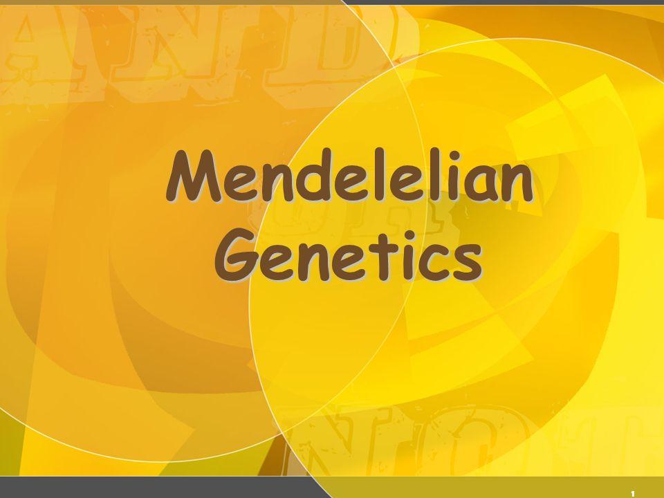 Mendelian Genetics 3/27/2017 Mendelelian Genetics