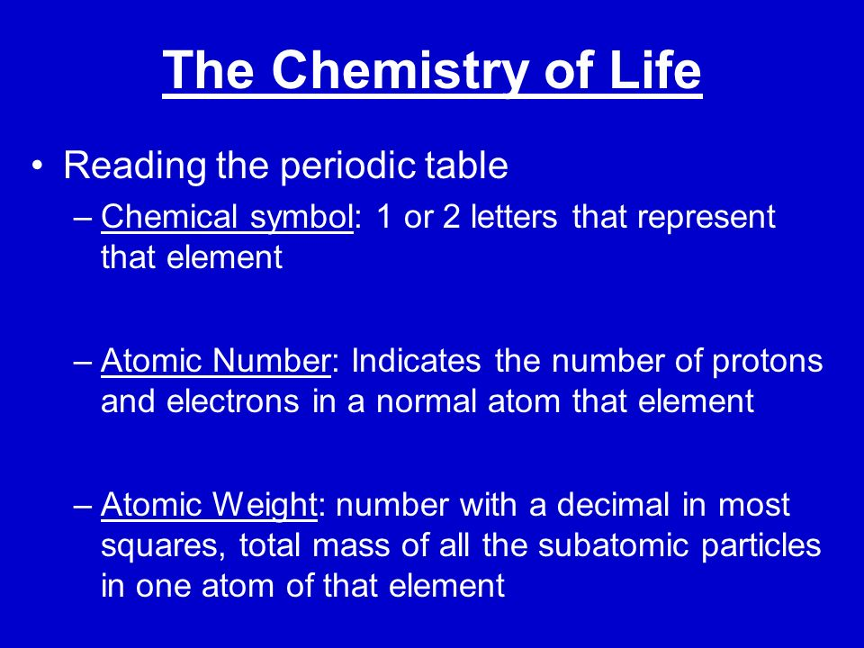 The Chemistry of Life Reading the periodic table