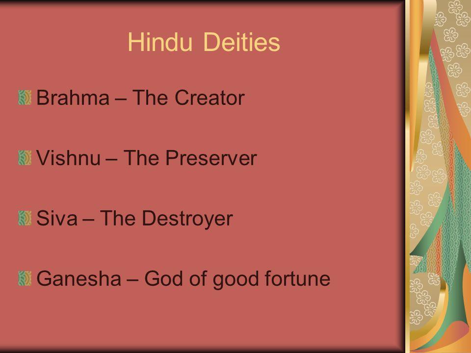 Hindu Deities Brahma – The Creator Vishnu – The Preserver