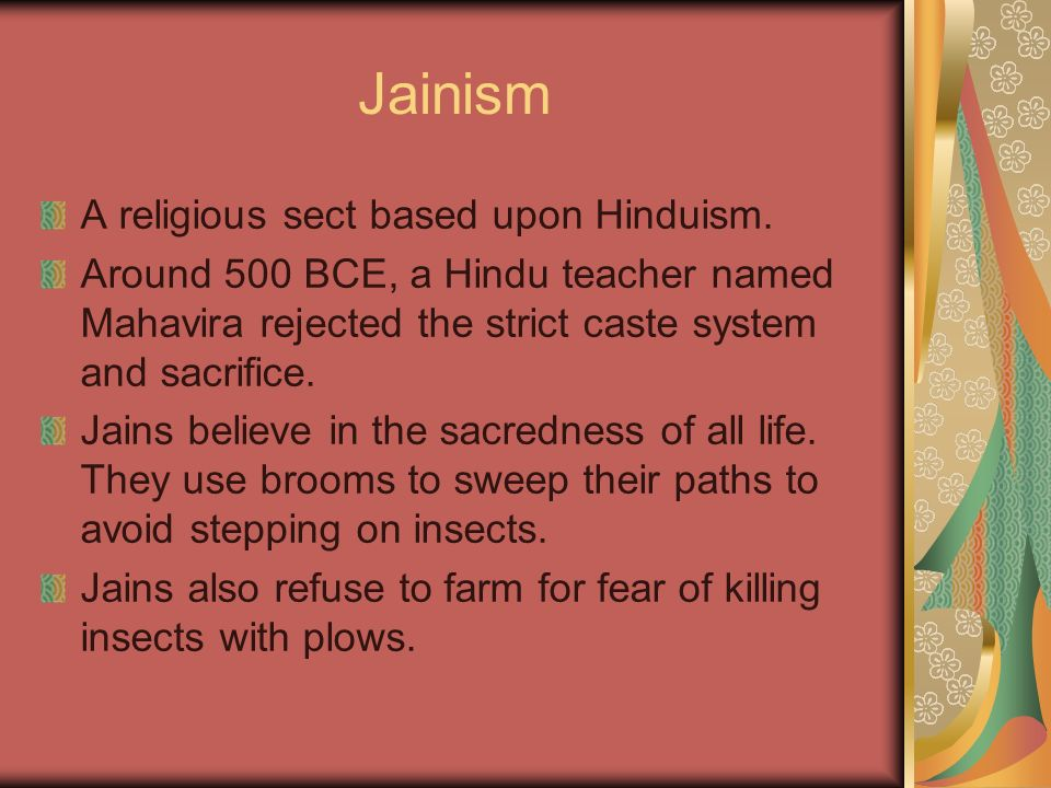 Jainism A religious sect based upon Hinduism.