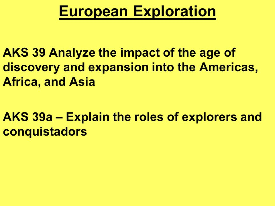 an age of exploration and expansion The age of exploration led to a transfer of ideas and products, many of which are  still  motives for european expansion, but what made the.