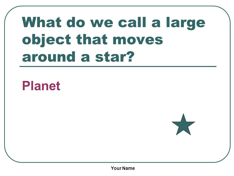 What do we call a large object that moves around a star