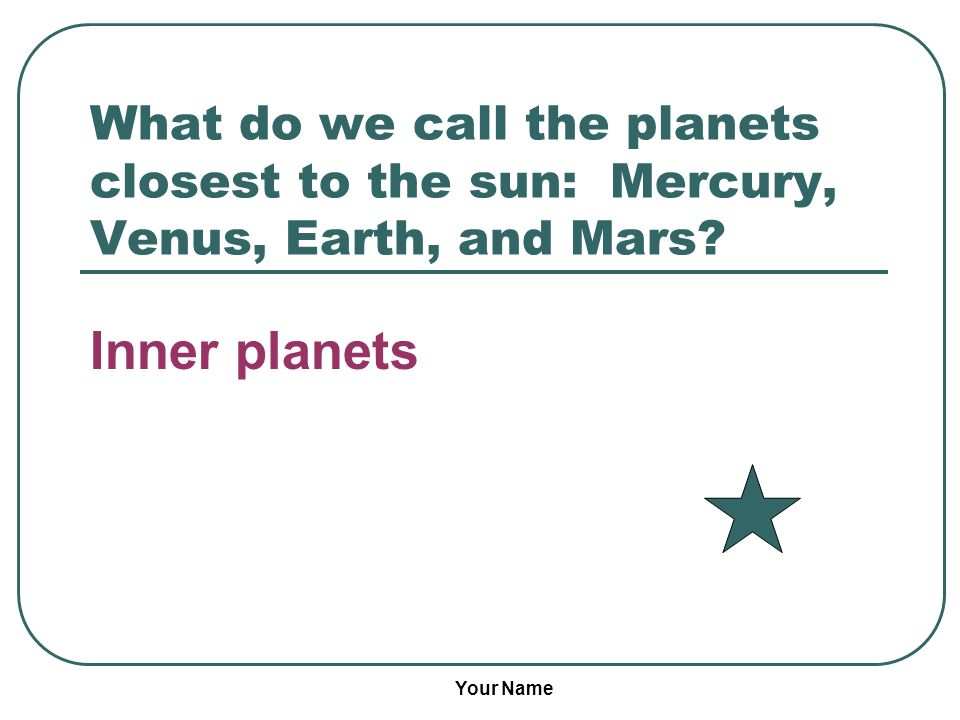 What do we call the planets closest to the sun: Mercury, Venus, Earth, and Mars