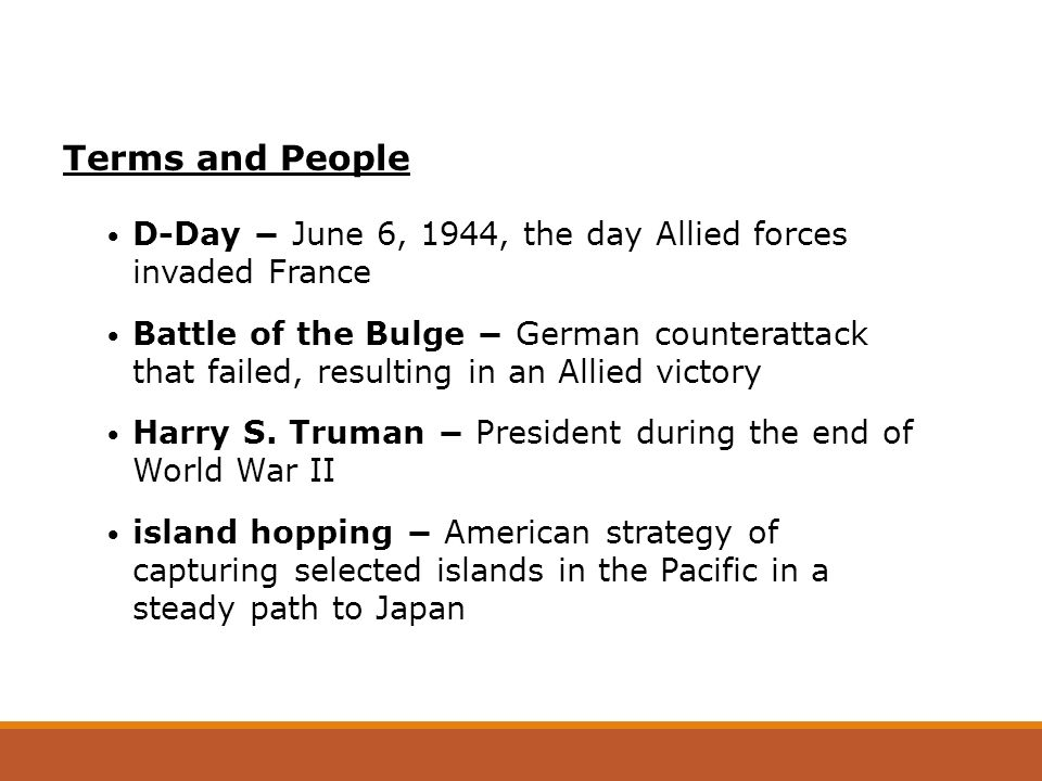 Terms and People D-Day − June 6, 1944, the day Allied forces invaded France.