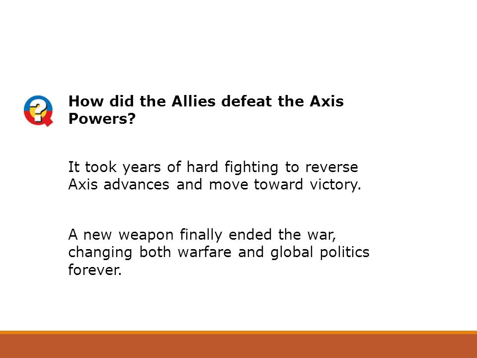 How did the Allies defeat the Axis Powers