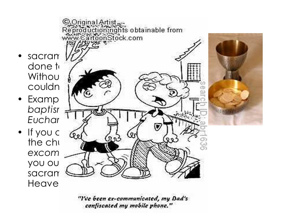 The Sacraments sacraments = church rituals done to get God's grace. Without God's grace, you couldn't get into Heaven.