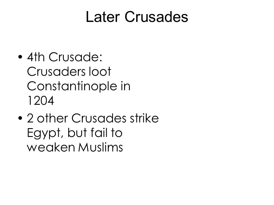 Later Crusades 4th Crusade: Crusaders loot Constantinople in 1204
