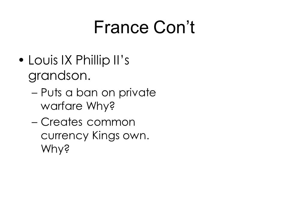 France Con't Louis IX Phillip II's grandson.