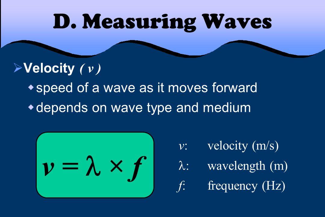 v =  × f D. Measuring Waves Velocity ( v )