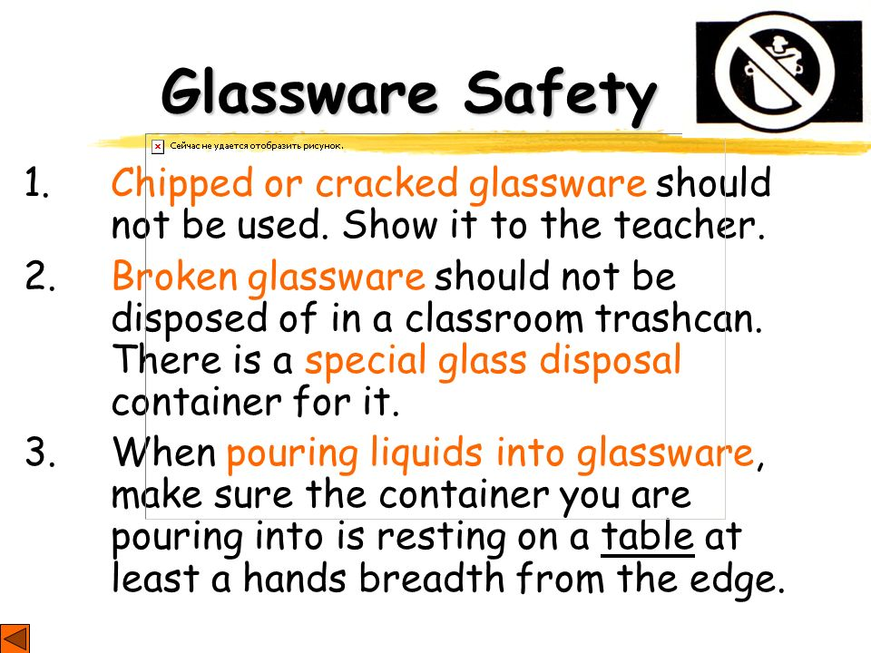 Glassware Safety 1. Chipped or cracked glassware should not be used. Show it to the teacher.