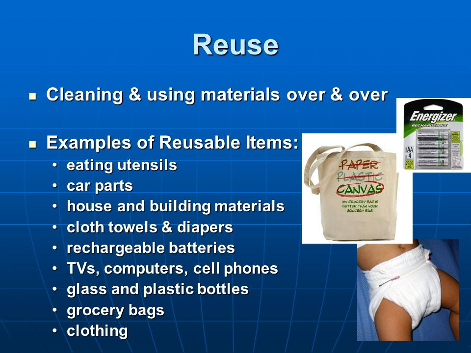 Reuse Cleaning & using materials over & over